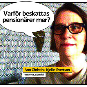 """Pensionären Ann-Christine Kjellin- Evertson poserar som serietidningssida med pratbubbla och texten """"varför beskattas pensionärer mer?""""."""