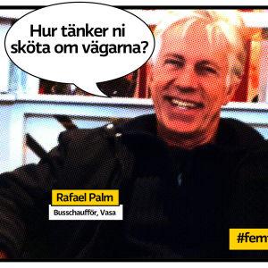 """Pensionären och busschauffören Rafael Palm i Vasa som tecknad serieruta med pratbubbla med texten """"Hur tänker ni sköta om vägarna?"""""""