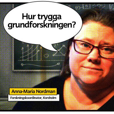 """Anan-Maria Nordman porträtt i srerietidningsaktig rastrerad bild med man vid griffeltavla med symboler i bakgrunden och pratbubbla med texten """"Hur trygga grundforskningen?"""""""