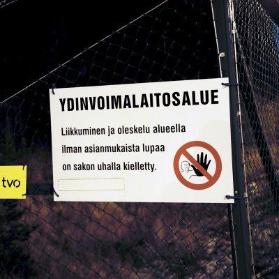 Kieltokyltti Olkiluodon ydinvoimalaitosalueen aidassa Eurojoella.