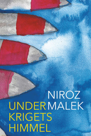 """Pärmbild till Niroz Maleks bok """"Under krigets himmel"""""""