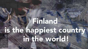 "Teksti ""Finland is the happiest country in the  world"""