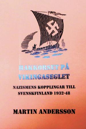 """Lokalhistorikern och Sibbobon Martin andersson har skrivit boken """"Hakkorset på vikingaseglet - nazismens kopplingar till Svenskfinland 1932-48"""""""