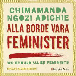 pärmen till Chimamanda Ngozi Adichie: Alla borde vara feminister