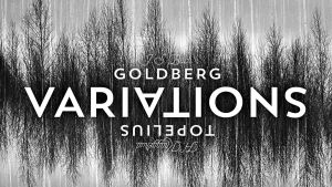 Topelius Variations / Goldberg Variations