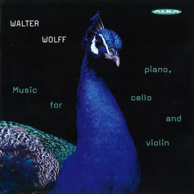 Walter Wolff / Music for piano, cello and violin