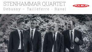 Stenhammar Quartet / Ravel, Debussy, Tailleferre