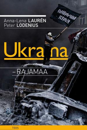 Anna-Lena Laurén: Ukraina - Rajamaa. Teos, 2015