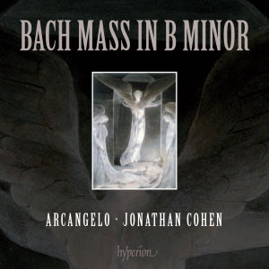 Arcangelo: Bach Mass in B Minor