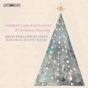 Verbum caro factum est / Bach Collegium Japan