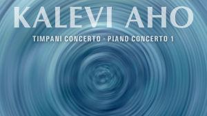 Kalevi Aho / Timpani concerto / Piano Concerto