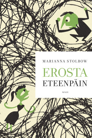 Marianna Stolbow: Erosta eteenpäin, WSOY 2014