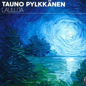 Tauno Pylkkänen: Lauluja