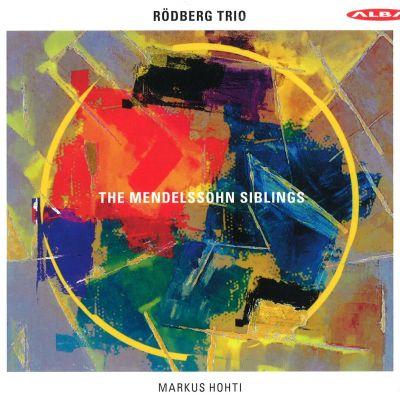 The Mendelssohn Siblings / Rödberg Trio