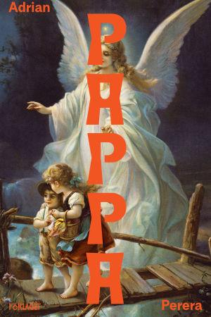 """Bild på bokomslaget till Adrian Pereras bok """"Pappa"""". På omslaget den klassiska bilden på en ljus ängel som vakar över två små barn som går över en träbro."""