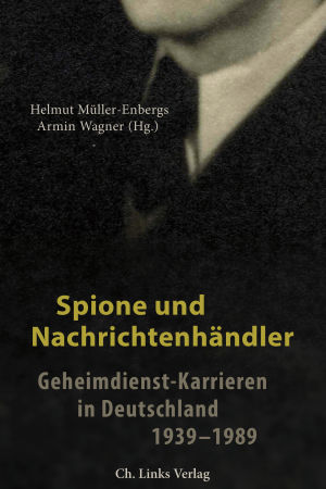 Helmut Müller-Enbergs och Armin Wagner skriver om spioner i Tyskland.