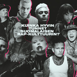 Suomalaisia rap-artisteja kollaasissa ja teksti: Kuinka hyvin tunnet suomalaisen rap-kulttuurin?