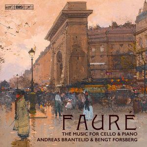 Fauré / Andreas Brantelid, sello, ja Bengt Forsberg, piano