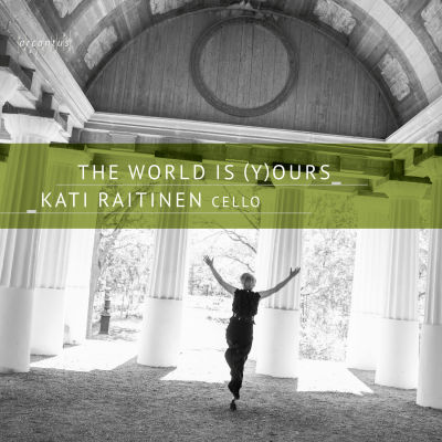 Kati Raitinen / The world is (y)ours