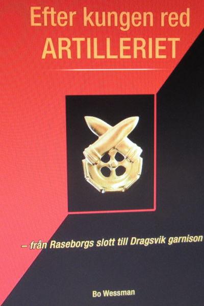 """Boken """"Efter kungen red artilleriet - från Raseborgs slott till Dragsvik garnison"""" av Bo Wessman"""