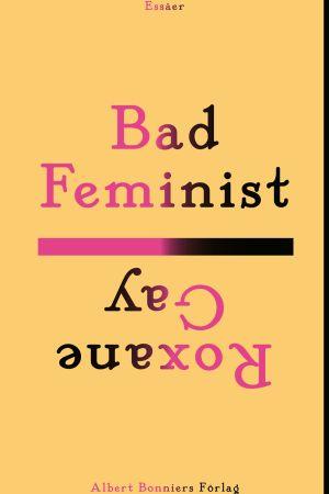 pärmen till Roxane Gay:Bad feminist