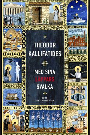 """Theodor Kallifatides bok """"Med sina läppars svalka"""""""