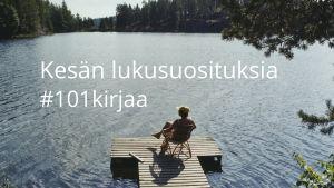Kesämaisema: laituri, järvi, metsää, ihminen. Kuvateksti Kesän lukusuosituksia, #101kirjaa