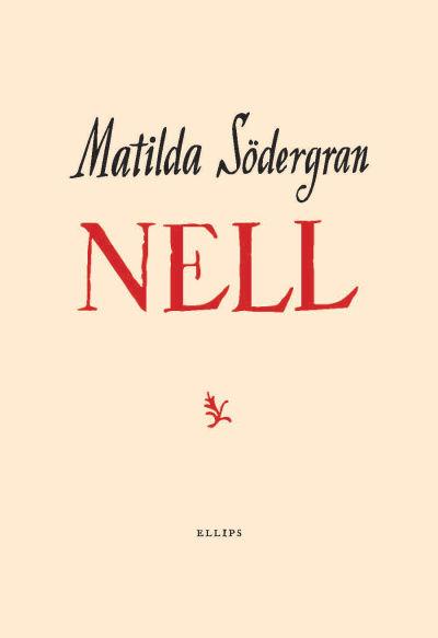 """Pärmen till Matilda Södergrans bok """"Nell""""."""