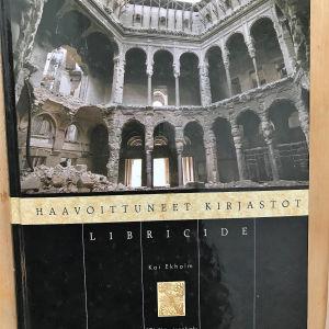 Kuva Kai Ekholmin kirjoittamasta Haavoittuneet kirjastot nimisestä kirjasta