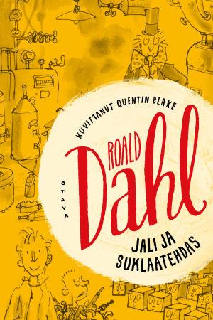 Roald Dahl: Jali ja suklaatehdas, Otava 2009