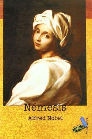 Alfred Nobels skådespel Nemesis.