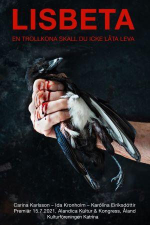Affischen för den opera som Kulturföreningen Katrina lagt in en beställning på om Lisbetas öde. Carina Karlsson skriver librettot tillsammans med Ida Kronholm. 2021.