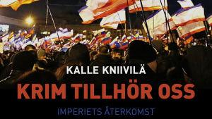 """Pärmbild till Kalle Kniiviläs bok """"Krim tillhör oss"""""""