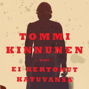 """Pärmen till Tommi Kinnunens roman """"Ei kertonut katuvansa""""."""