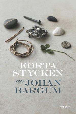 """Pärmbild till Johan Bargums """"Korta texter""""."""