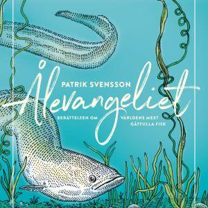 Pärmbilden av romanen Ålevangeliet av Patrik Svensson.
