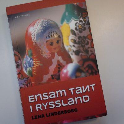 "Lena Linderborgs roman ""Ensam tant i Ryssland"""