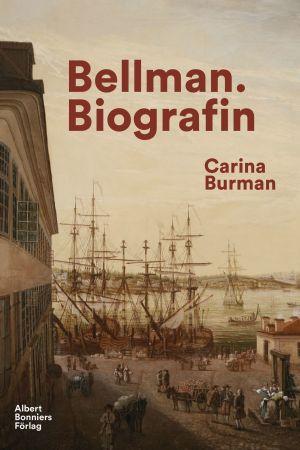 Pärmbilden till Carina Burmans biografi över Carl Michael Bellman. 2019.
