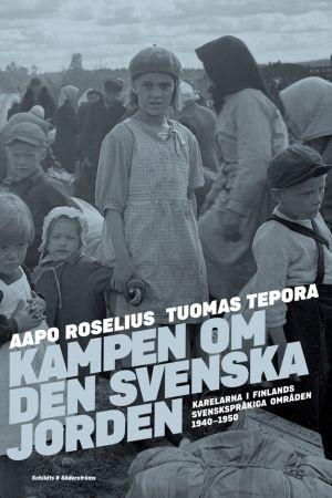 """Pärmen till Aapo Roselius och Tuomas Teporas bok """"Kampen om den svenska jorden"""". Schildts & Söderströms förlag. 2020."""