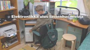 Elektroniikka ulos lastenhuoneesta