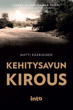Matti Kääriäinen: Kehitysavun kirous, into 2015