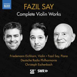Fazil Say / Complete Violin Works