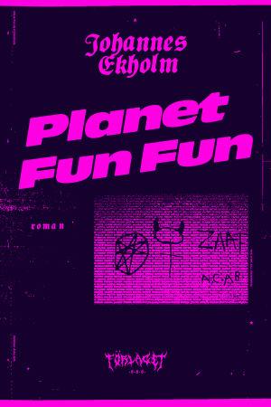 """På bilden syns bokpärmen till Johannes Ekholms bok """"Planet Fun Fun"""". Pärmen är svart och titeln är skriven i rosa text och i bakgrunden syns en tegelmur täckt i graffiti"""