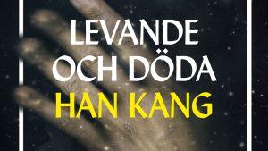 Pärmbilden av boken Levande och döda, skriven av den sydkoreanska författaren Han Kang.