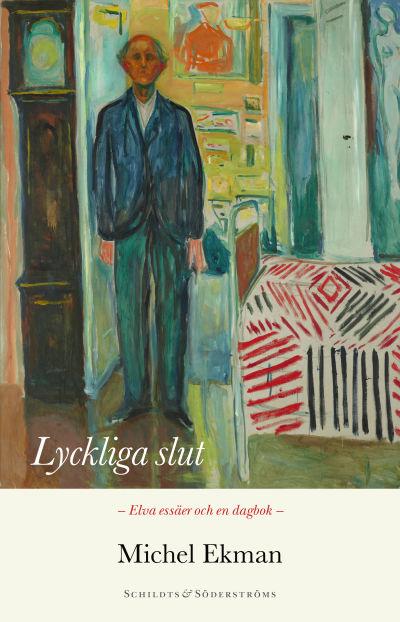 """Pärmen till Michel Ekmans essäsamling """"Lyckliga slut""""."""