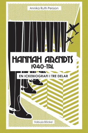 Annika Ruth Perssons bok Hannah Arendts 1940-tal