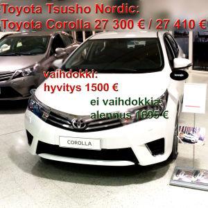 Toyota Tsusho Nordic: Toyota Corolla 27 300 € / 27 410 €. Vaihdokki: hyvitys  1500 €, ei vaihdokkia: alennus  1695 €.