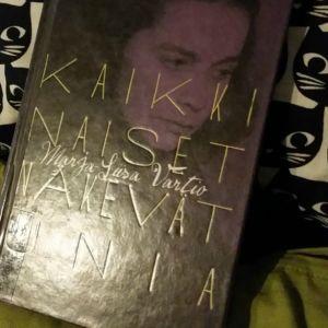 Bibliofiilin päiväunia -blogin Mari Säisä lukee Maija-Liisa Vartion Kaikki naiset näkevät unia -teosta.