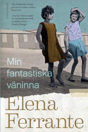 """Pärmbild till Elena Ferrantes roman """"Min fantastiska väninna""""."""