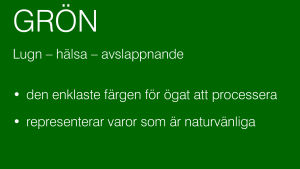 Beskrivning av hur färgen grön påverkar dig.